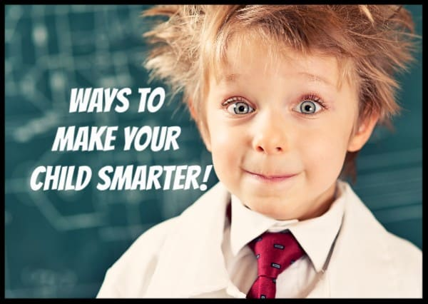 Ways to Make Your Children Smarter