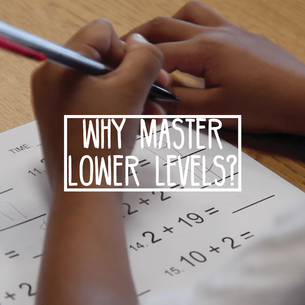 Why Master Lower Levels?